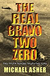 The Real Bravo Two Zero: The Truth Behind