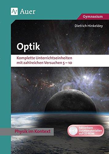 Optik: Physik kontextorientiert Gymnasium. Komplette Un terrichtseinheiten mit zahlreichen Versuchen 5-10 (5. bis 10. Klasse)