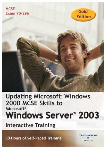 Updating Microsoft Windows 2000: MCSE Skills to Windows Server 2003 30 Hour Training Course (Gold Edition) (PC) Test