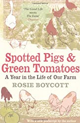Spotted Pigs and Green Tomatoes: A Year in the Life of Our Farm