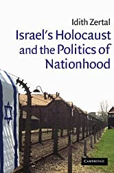 Israel's Holocaust and the Politics of Nationhood (Cambridge Middle East Studies) by Idith Zertal (2005-07-11)