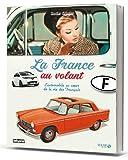 La France au volant - L'automobile au coeur de la vie des Français