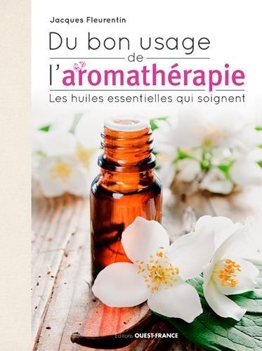 Du bon usage de l'aromathérapie : Les huiles essentielles qui soignent par Collectif