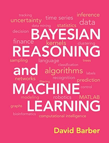 Bayesian Reasoning and Machine Learning Paperback by by Prof David Barber (2014-11-08)