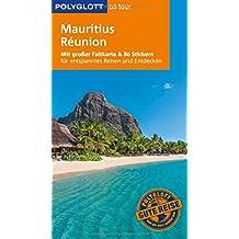 POLYGLOTT on tour Reiseführer Mauritius & Réunion: Mit großer Faltkarte, 80 Stickern und individueller App