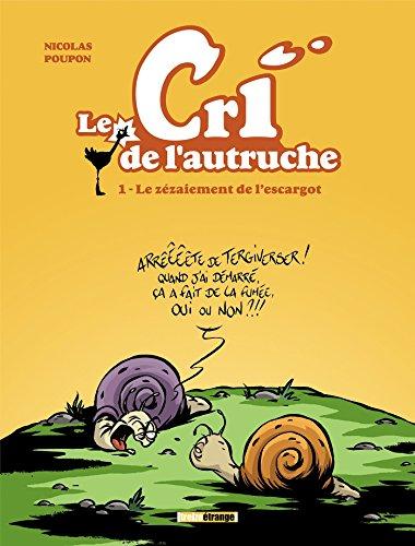 Le cri de l'autruche - Tome 01 : Le zézaiement de l'escargot par Nicolas Poupon