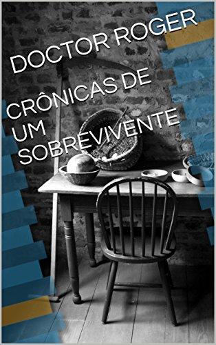 CRÔNICAS DE UM SOBREVIVENTE (Portuguese Edition)