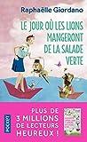 Le jour où les lions mangeront de la salade verte : roman / Raphaëlle Giordano | Giordano, Raphaëlle (1974-....). Auteur