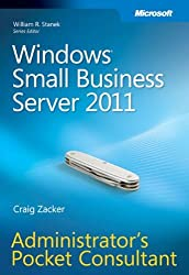 Windows Small Business Server 2011 Administrator's Pocket Consultant by Craig Zacker (2011-08-03)