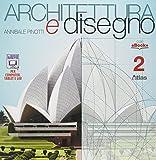 Architettura e disegno. Per i Licei. Con e-book. Con espansione online: 2