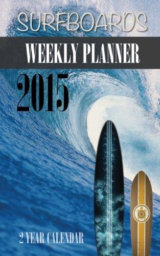 Surfboards Weekly Planner 2015: 2 Year Calendar