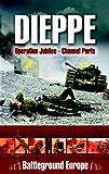 Dieppe: Operation Jubilee (Channel Ports)