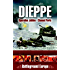 Dieppe: Operation Jubilee (Channel Ports)