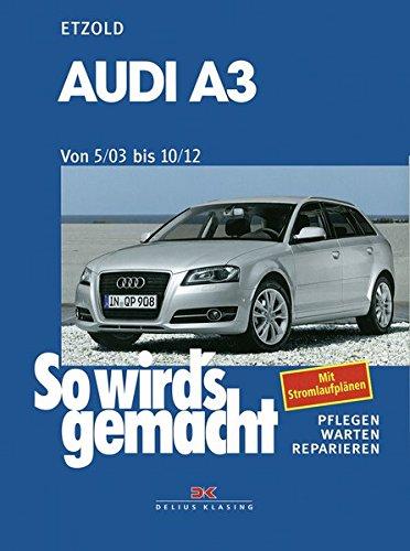 Audi A3 von 5/03 bis 10/12: So wird's gemacht - Band 137 -