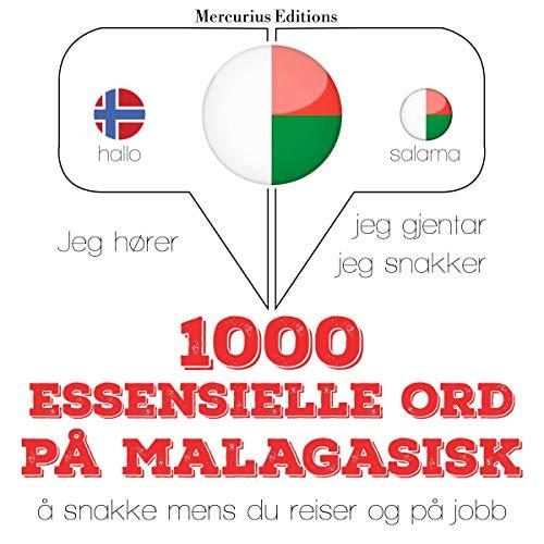 1000 essensielle ord på Malagasisk: Jeg hører, jeg gjentar, jeg snakker