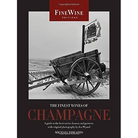 The Finest Wines of Champagne: A Guide to the Best Cuvées, Houses, and Growers (The World's Finest Wines) by Edwards, Michæl (2009) Paperback