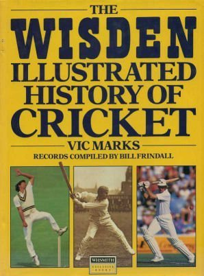 The Wisden Illustrated History of Cricket (Wisden library) por Vic Marks