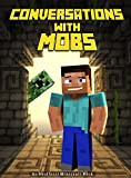 #5: Minecraft: Conversations With Mobs: An Unofficial Minecraft Book