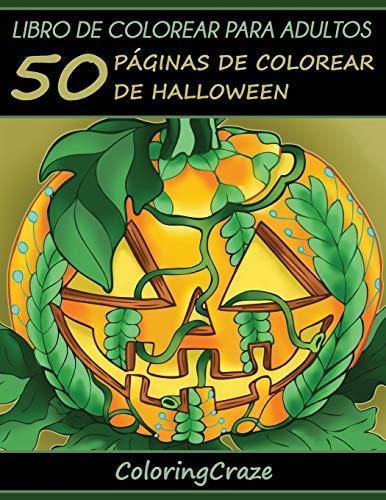 Libro de Colorear para Adultos: 50 Páginas de Colorear de Halloween (Colección Halloween, Band 1)