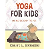 Yoga for Kids: On and Beyond the Mat (English Edition)