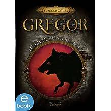 Gregor und der Fluch des Unterlandes: Band 4
