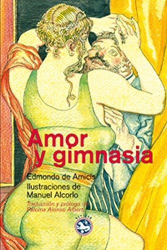 Amor y gimnasia (Literatura Rey Lear nº 47) par Edmondo de Amicis