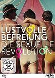 Lustvolle Befreiung - Die sexuelle Revolution