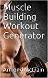 Muscle Building Workout Generator (English Edition)