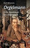 Image de Orgelmann. Felix Nussbaum - ein Malerleben