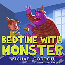 Bedtime With Monster: (Children's book about a Little Boy and his Funny Pet Monster, Picture Books, Preschool Books, Books Ages 3-5, Baby Books, Kids Book, Bedtime Story) (English Edition)