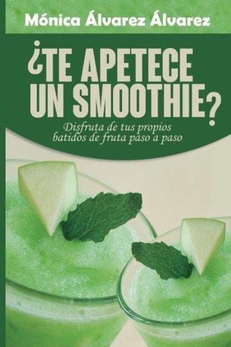 Te apetece un smoothie?: Volume 2 (Tu coaching nutricional)