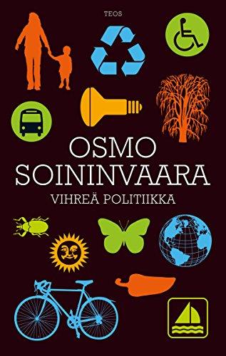 Vihreä politiikka (Finnish Edition) por Osmo Soininvaara