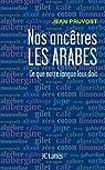 Nos ancêtres les Arabes (Essais et documents) par Pruvost