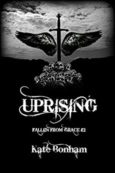 Uprising (Fallen from Grace Book 2) by [Bonham, Kate]