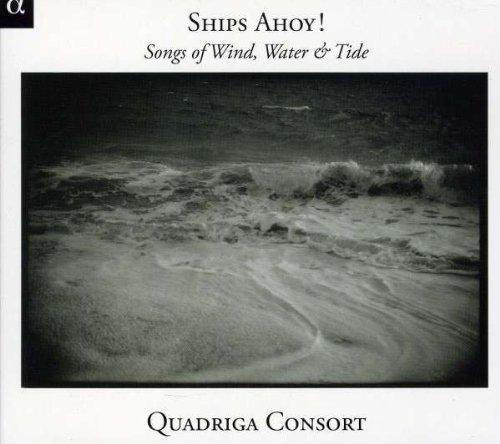 Ships Ahoy! - Lieder von Wind, Wasser und Gezeiten