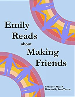 Emily Reads about Making Friends (English Edition) di [V, Alexis]