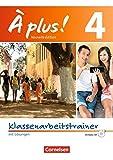 À plus! - Nouvelle édition / Band 4 - Klassenarbeitstrainer mit Audio-CD: Mit Lösungen als Download