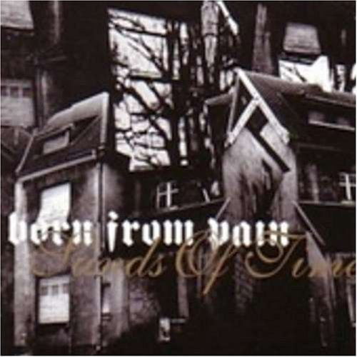SANDS OF TIME by Born From Pain (2004-11-02)