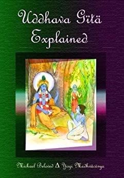 Uddhava Gita Explained by [Beloved, Michael]