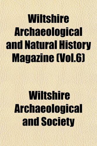 Wiltshire Archaeological and Natural History Magazine (Vol.6)
