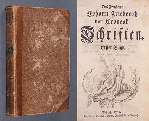 Des Freyherrn Johann Friederich von Cronegk Schriften. Band 1. [Von Johann Friedrich von Cronegk].