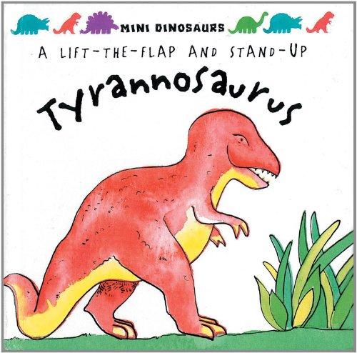 Tyrannosaurus: Mini Dinosaurs: Flaps and Stand-up Dinosaur