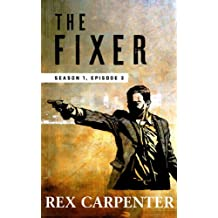 The Fixer, Season 1, Episode 3: (A JC Bannister Serial Thriller) (English Edition)