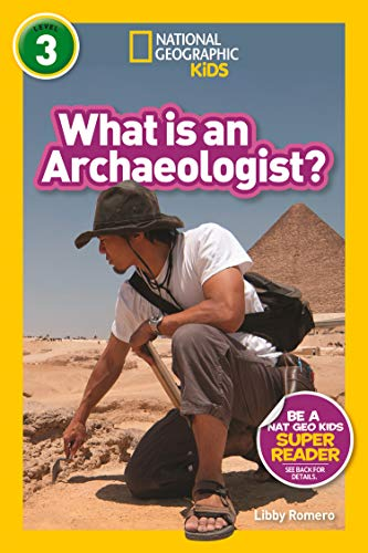 What is an Archaeologist? (L3) (National Geographic Readers) (English Edition)