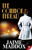 The Common Thread by Jaime Maddox (2014-09-16)