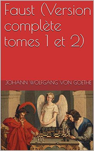 Faust (Version complète tomes 1 et 2) par Johann Wolfgang  von Goethe