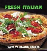 Fresh Italian: Over 70 healthy recipes by Marina Filippelli (2008-03-15)