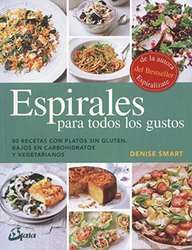 Espirales para todos los gustos. 80 recetas con platos sin gluten, bajos en carbohidratos y vegetarianos (Nutrición y salud)