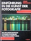 Einführung in die Kunst der Fotografie - John Hedgecoe