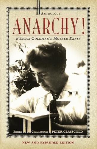 Anarchy!: An Anthology of Emma Goldman's Mother Earth por Peter Glassgold